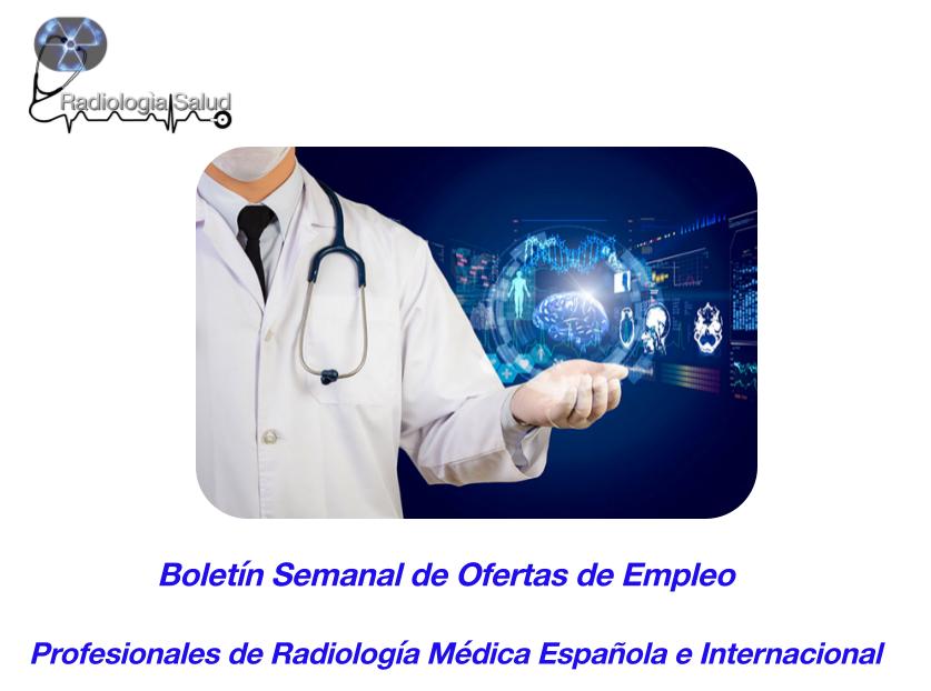 Boletin Semanal de Ofertas de Empleo para Profesionales de Radiología Médica en Radiología & Salud realizadas por José Juan López Valera