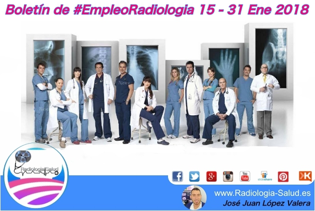 Ofertas de Empleo para Profesionales de Radiología Médica ( 15 - 31 Ene 2018)